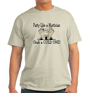 CafePress – Party Like a Mortician Light T-Shirt – 100% Cotton T-Shirt, Crew Neck, Comfortable and Soft Classic Tee with Unique Design