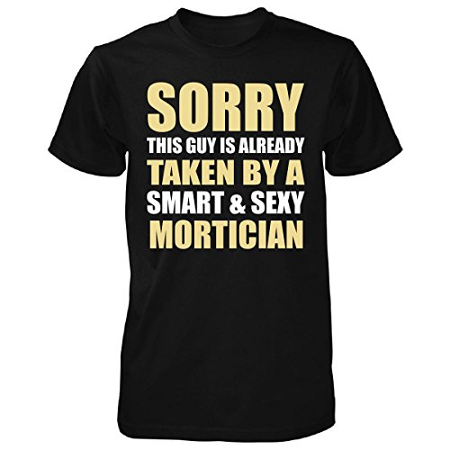 e748902efa Sorry This Guy Is Taken By A Sexy Mortician – Unisex Tshirt