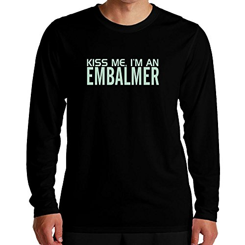 4337a022 Idakoos – KISS ME, I AM a Embalmer – Occupations – Long Sleeve T-Shirt